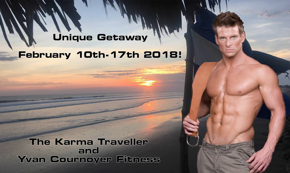 Karma Traveller and Yvan Cournoyer Fitness Unique Getaway